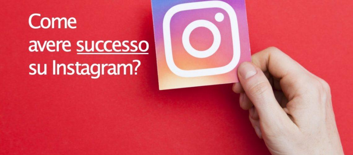 come avere successo su instagram?